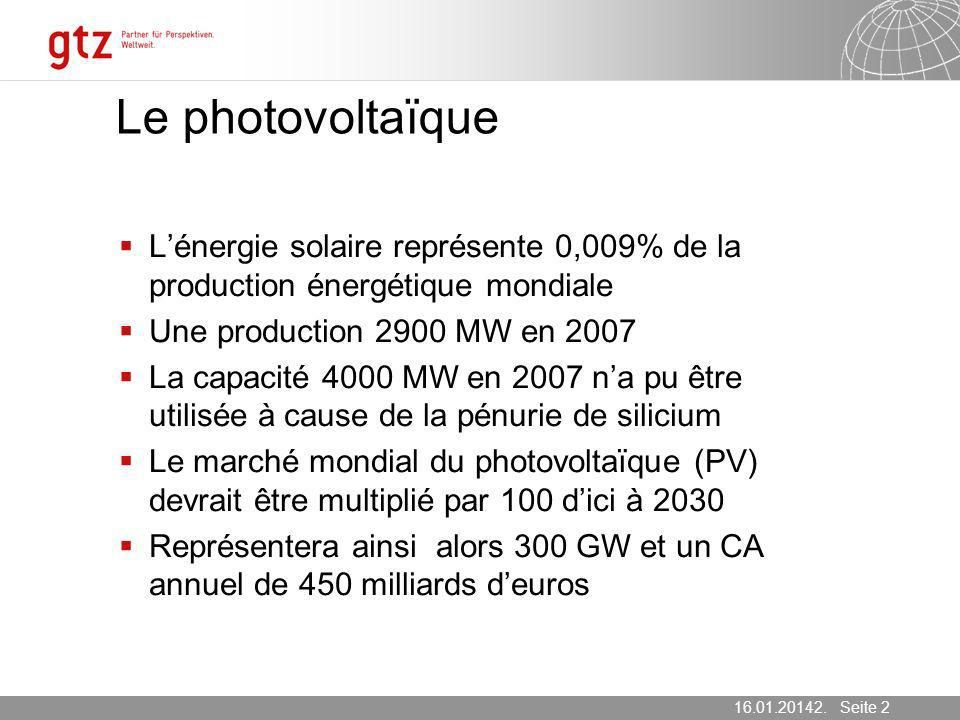 16.01.2014 Seite 2 Seite 216.01.20142. März 2007 Le photovoltaïque Lénergie solaire représente 0,009% de la production énergétique mondiale Une produc