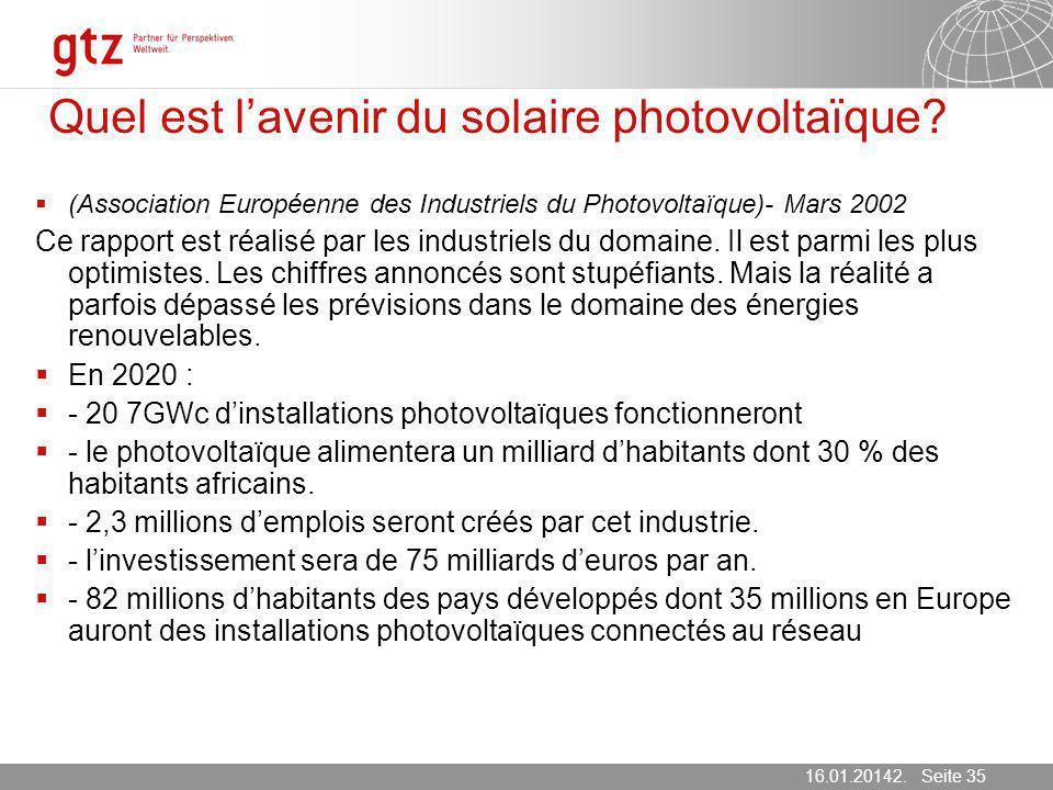 16.01.2014 Seite 35 Seite 3516.01.20142. März 2007 (Association Européenne des Industriels du Photovoltaïque)- Mars 2002 Ce rapport est réalisé par le