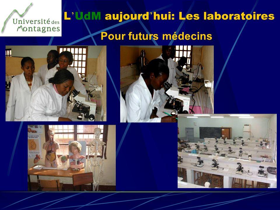 L UdM aujourd hui: Les laboratoires Pour futurs médecins