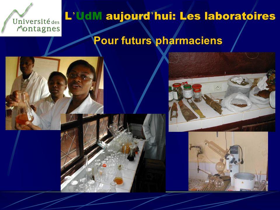 L UdM aujourd hui: Les laboratoires Pour futurs pharmaciens