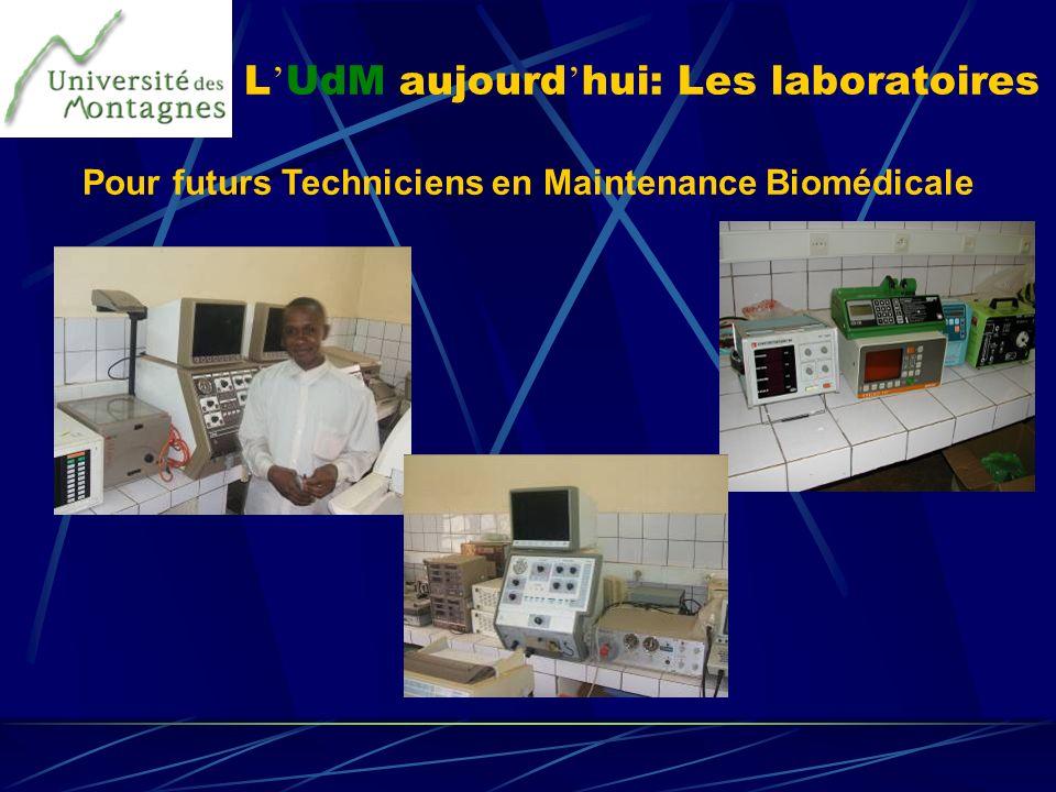 L UdM aujourd hui: Les laboratoires Pour futurs Techniciens en Maintenance Biomédicale