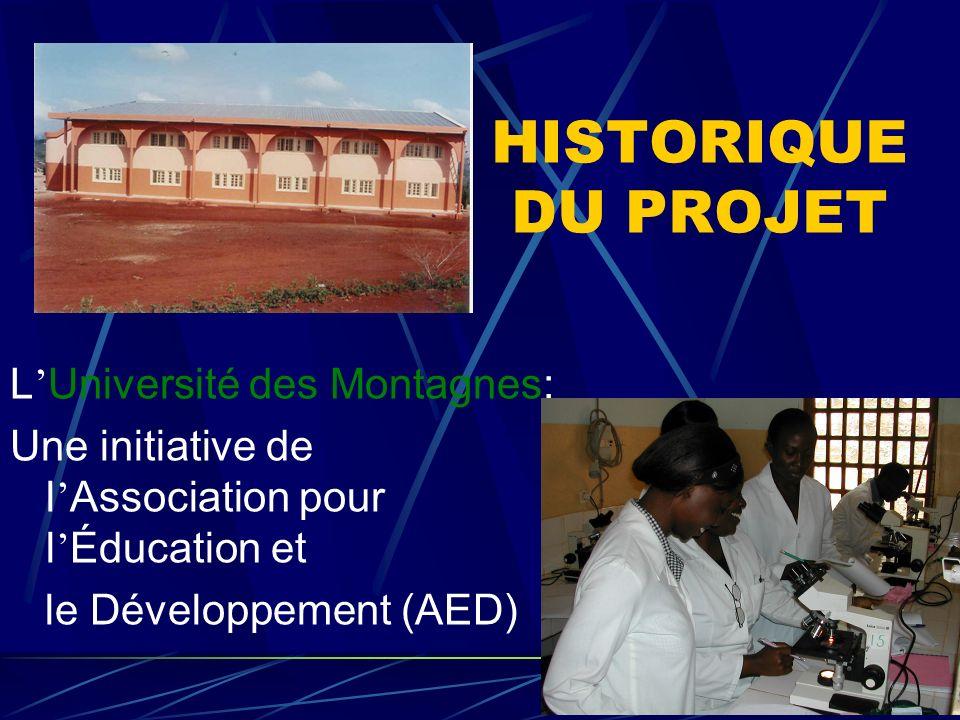 HISTORIQUE DU PROJET L Université des Montagnes: Une initiative de l Association pour l Éducation et le Développement (AED)