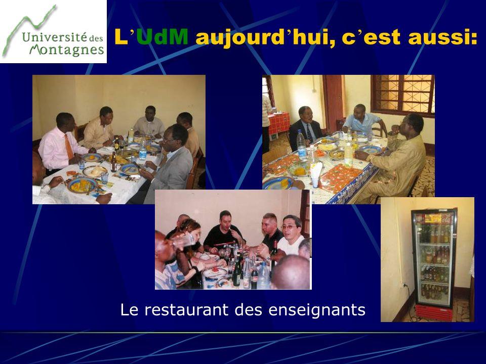 L UdM aujourd hui, c est aussi: Le restaurant des enseignants