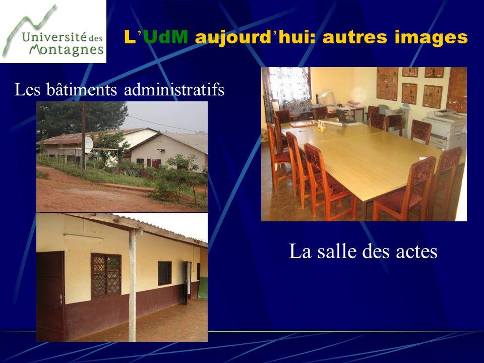 L UdM aujourd hui: autres images Les bâtiments administratifs La salle des actes