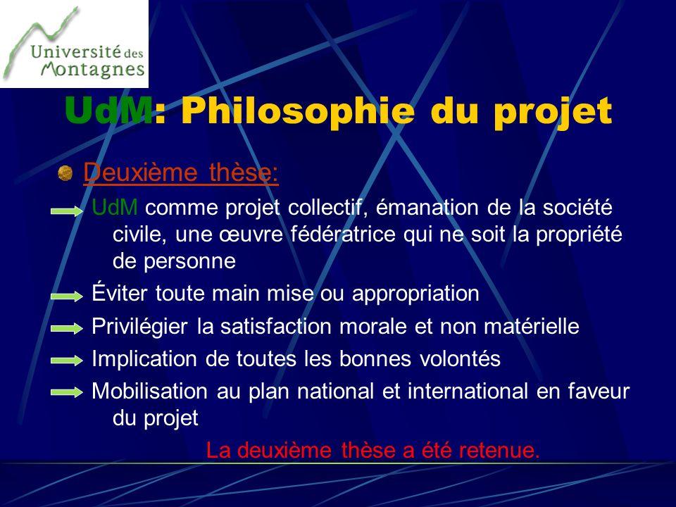 UdM: Philosophie du projet Deuxième thèse: UdM comme projet collectif, émanation de la société civile, une œuvre fédératrice qui ne soit la propriété