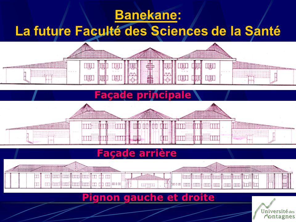 Façade principale Façade arrière Pignon gauche et droite Banekane: La future Faculté des Sciences de la Santé
