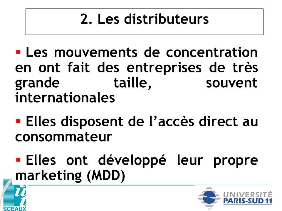 2. Les distributeurs Les mouvements de concentration en ont fait des entreprises de très grande taille, souvent internationales Elles disposent de lac