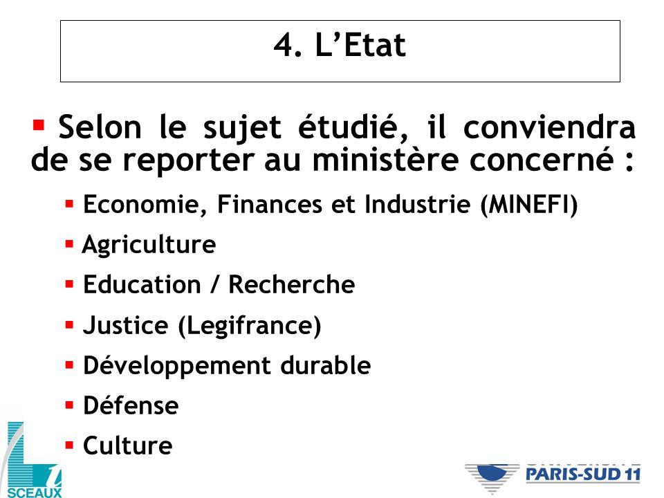 4. LEtat Selon le sujet étudié, il conviendra de se reporter au ministère concerné : Economie, Finances et Industrie (MINEFI) Agriculture Education /