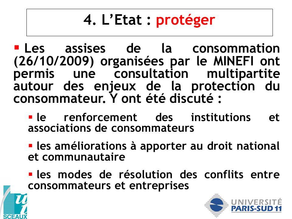 4. LEtat : protéger Les assises de la consommation (26/10/2009) organisées par le MINEFI ont permis une consultation multipartite autour des enjeux de