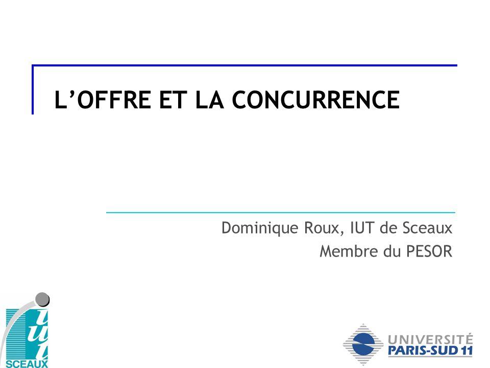 LOFFRE ET LA CONCURRENCE Dominique Roux, IUT de Sceaux Membre du PESOR