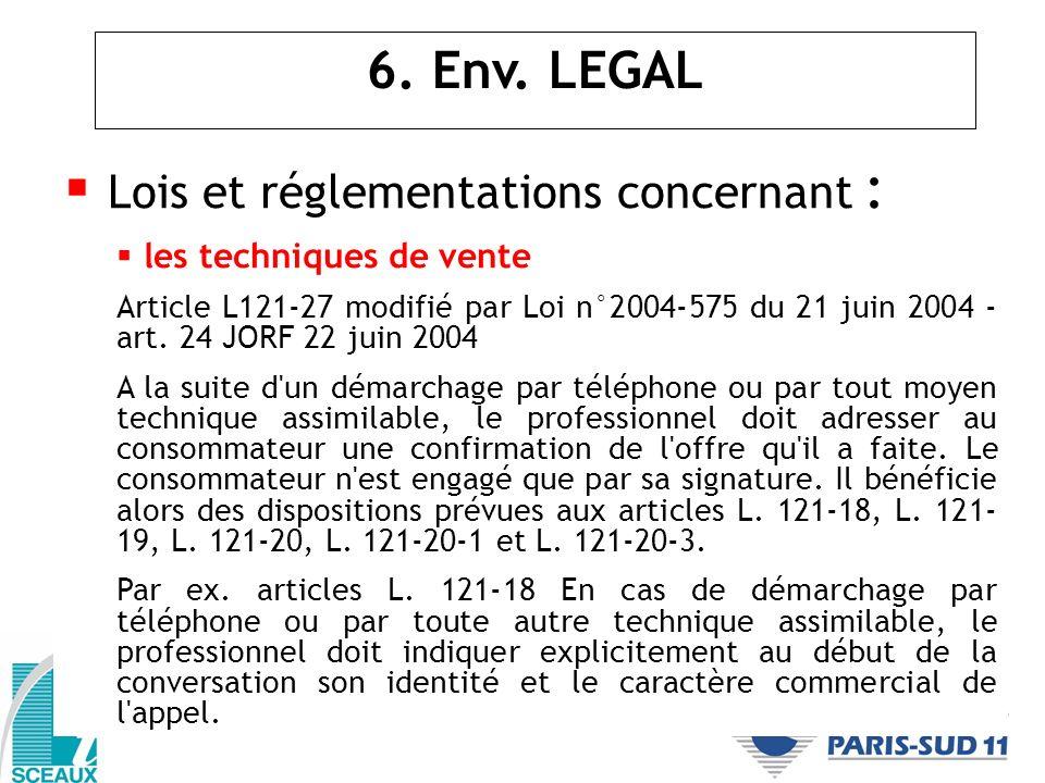 Lois et réglementations concernant : les techniques de vente Article L121-27 modifié par Loi n°2004-575 du 21 juin 2004 - art. 24 JORF 22 juin 2004 A