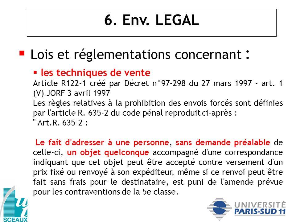Lois et réglementations concernant : les techniques de vente Article R122-1 créé par Décret n°97-298 du 27 mars 1997 - art. 1 (V) JORF 3 avril 1997 Le
