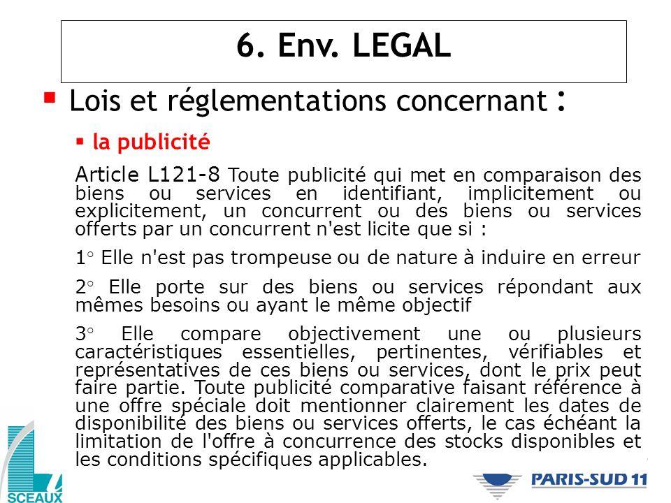Lois et réglementations concernant : la publicité Article L121-8 Toute publicité qui met en comparaison des biens ou services en identifiant, implicit