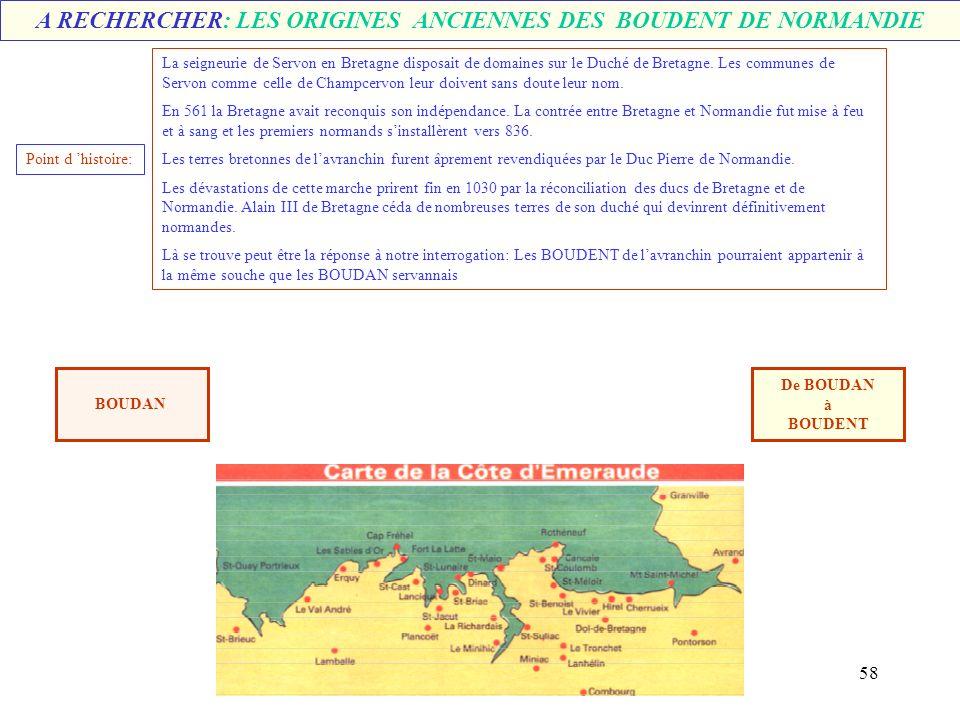 57 Mariés le BOUDENT Mariés le BOUDAN Célestin Marie ° 08/02/1834 La Beslière. Les Boudent de la Manche: commune de La Beslière n° 9 RECHERCHE 16/08/2