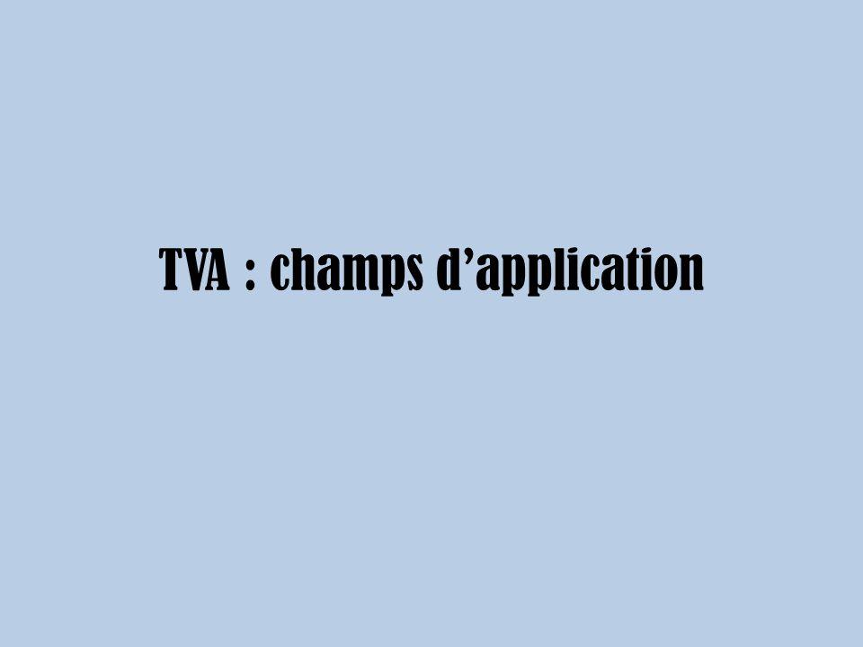 Plan I -TVA et ses champs dapplications 1) Les opérations soumises à la TVA 2) Les opérations non soumises à la TVA II -Exercices 1) Cas n°1 2) Contribution économique territoriale 3) Cas TVA : champs dapplications n°2
