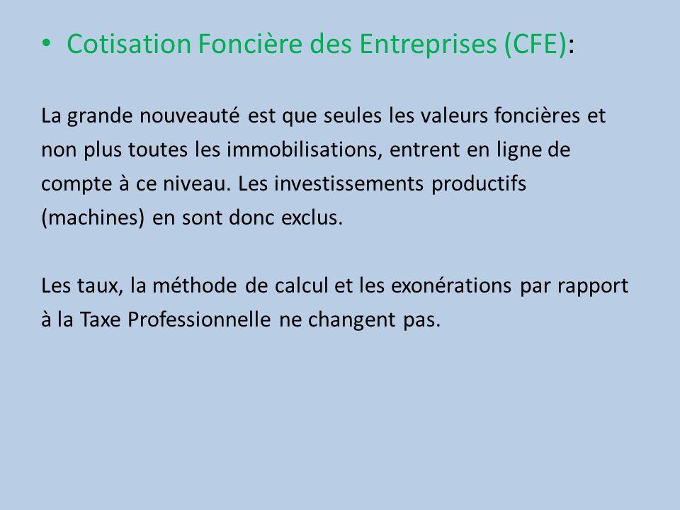 Cotisation Foncière des Entreprises (CFE): La grande nouveauté est que seules les valeurs foncières et non plus toutes les immobilisations, entrent en