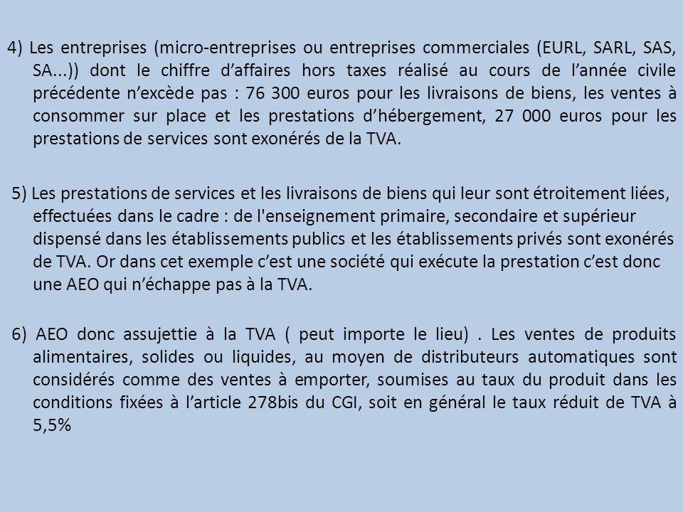 4) Les entreprises (micro-entreprises ou entreprises commerciales (EURL, SARL, SAS, SA...)) dont le chiffre daffaires hors taxes réalisé au cours de l