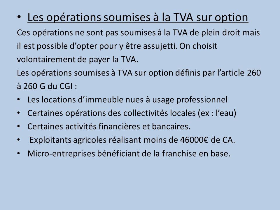 2) Les opérations non soumises à la TVA Les opérations hors champ Ce sont les opérations qui ne sont pas faite à titre onéreux, qui ont une caractère patrimonial, les opérations ne présentant aucun caractère économique, ainsi que les opérations pour lesquelles il nexiste pas de lien direct entre le bien fourni ou le service rendu et la rémunération.
