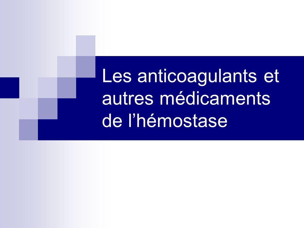 Les anticoagulants et autres médicaments de lhémostase