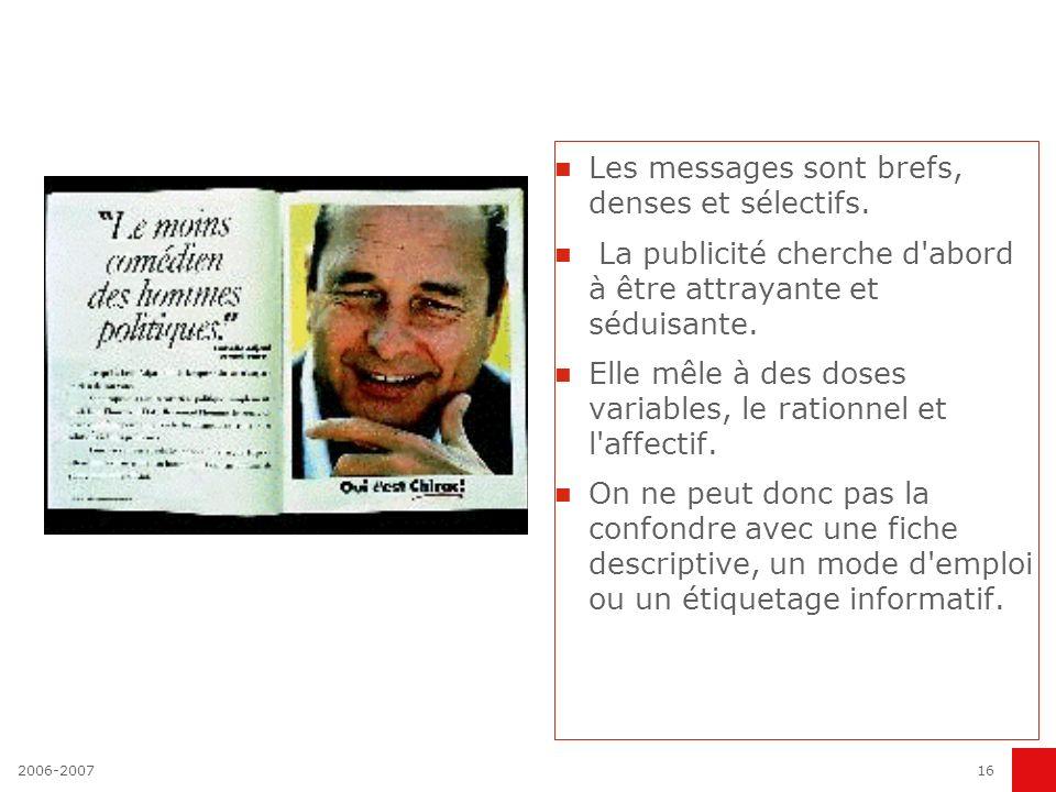 2006-200715 COMMUNICATION PARTISANE La publicité n'est pas de l'information au sens habituel du terme. Elle est payée par l'annonceur, pas par le dest