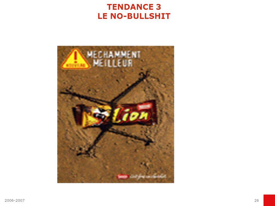 2006-200725 TENDANCE 2 un nouveau registre publicitaire : la connivence Le développement du kitsch