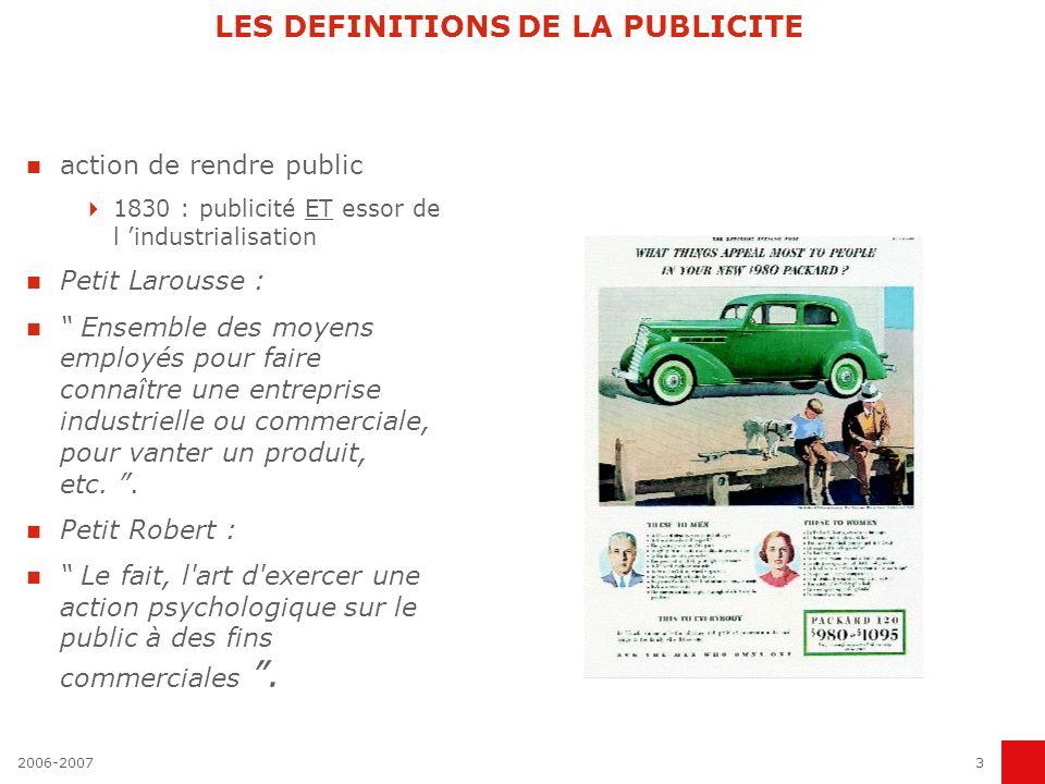 2006-20072 LA PUBLICITE Comprendre les fondements des nouvelles formes de communication La publicité a changé : le reflet d une nouvelle société Les m