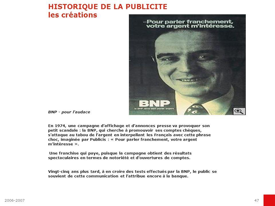 2006-200746 HISTORIQUE DE LA PUBLICITE les créations Boursin - pour le premier spot télévisé Le 1er octobre 1968, Boursin entre dans l histoire de la télévision en devenant le premier annonceur du premier écran publicitaire jamais présenté sur une chaîne française.