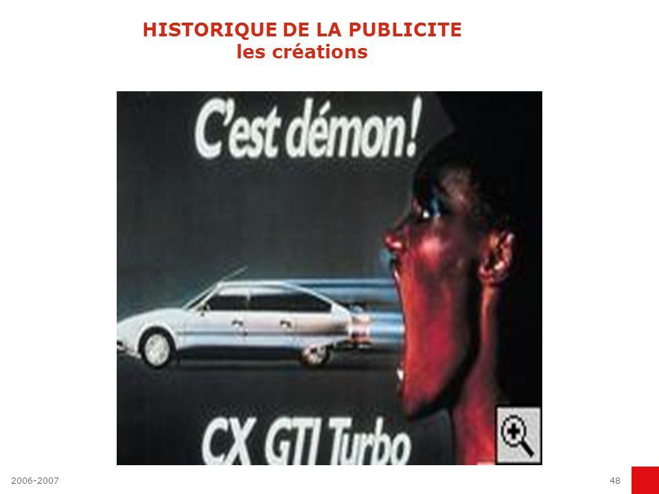 2006-200747 HISTORIQUE DE LA PUBLICITE les créations BNP - pour l audace En 1974, une campagne d affichage et d annonces presse va provoquer son petit scandale : la BNP, qui cherche à promouvoir ses comptes chèques, s attaque au tabou de l argent en interpellant les Français avec cette phrase choc, imaginée par Publicis : « Pour parler franchement, votre argent m intéresse ».