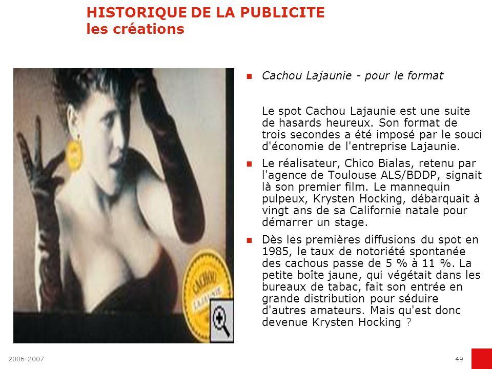 2006-200748 HISTORIQUE DE LA PUBLICITE les créations