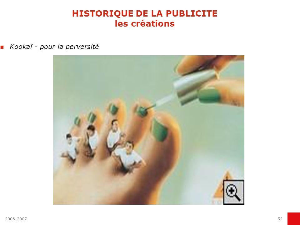 2006-200751 HISTORIQUE DE LA PUBLICITE les créations Vittel - pour la rime En 1979, démarre l'une des sagas publicitaires françaises les plus connues