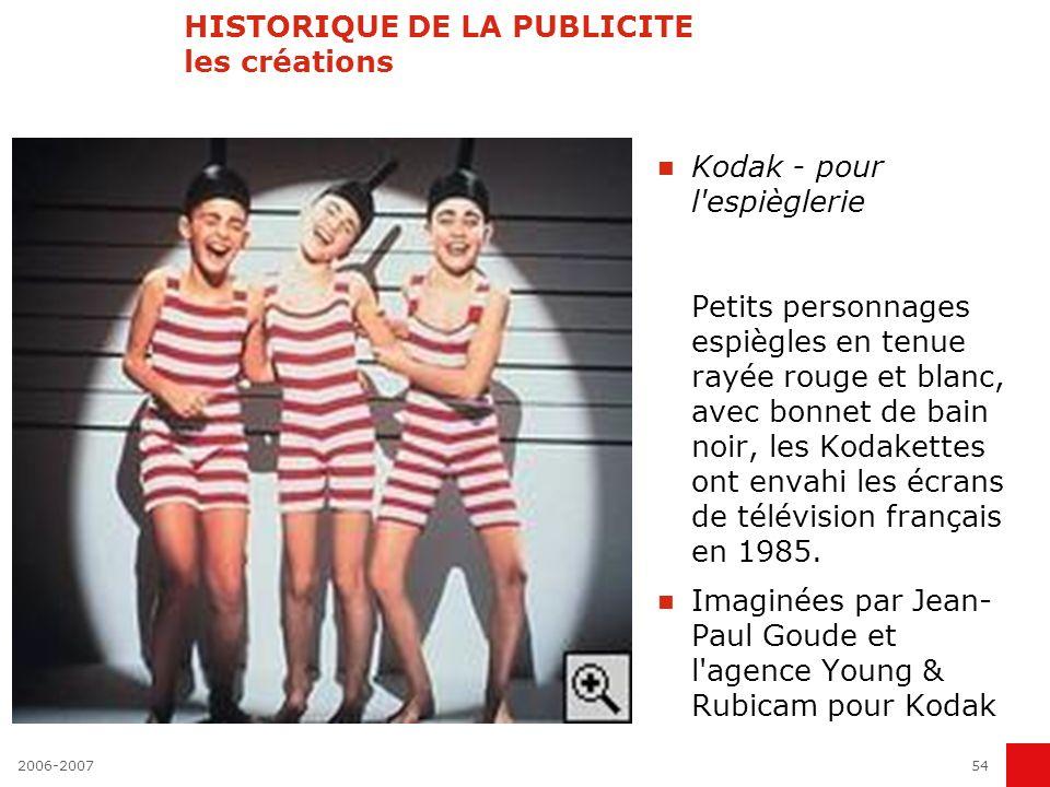 2006-200753 HISTORIQUE DE LA PUBLICITE les créations Eram - pour le pastiche Il faudrait être fou pour dépenser plus ». Si une signature a marqué son