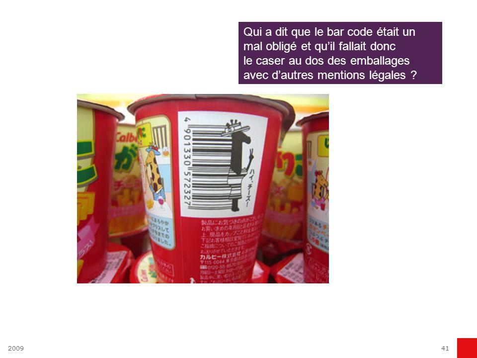 200941 Qui a dit que le bar code était un mal obligé et quil fallait donc le caser au dos des emballages avec dautres mentions légales ?