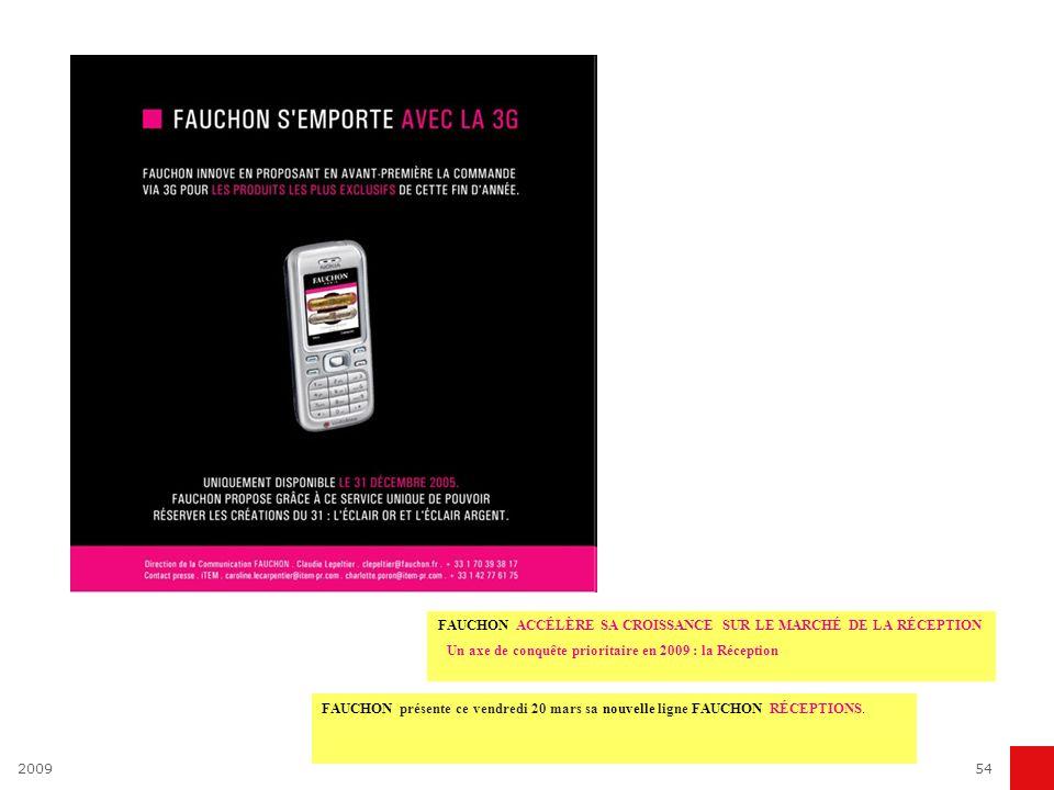 200954 FAUCHON ACCÉLÈRE SA CROISSANCE SUR LE MARCHÉ DE LA RÉCEPTION Un axe de conquête prioritaire en 2009 : la Réception FAUCHON présente ce vendredi