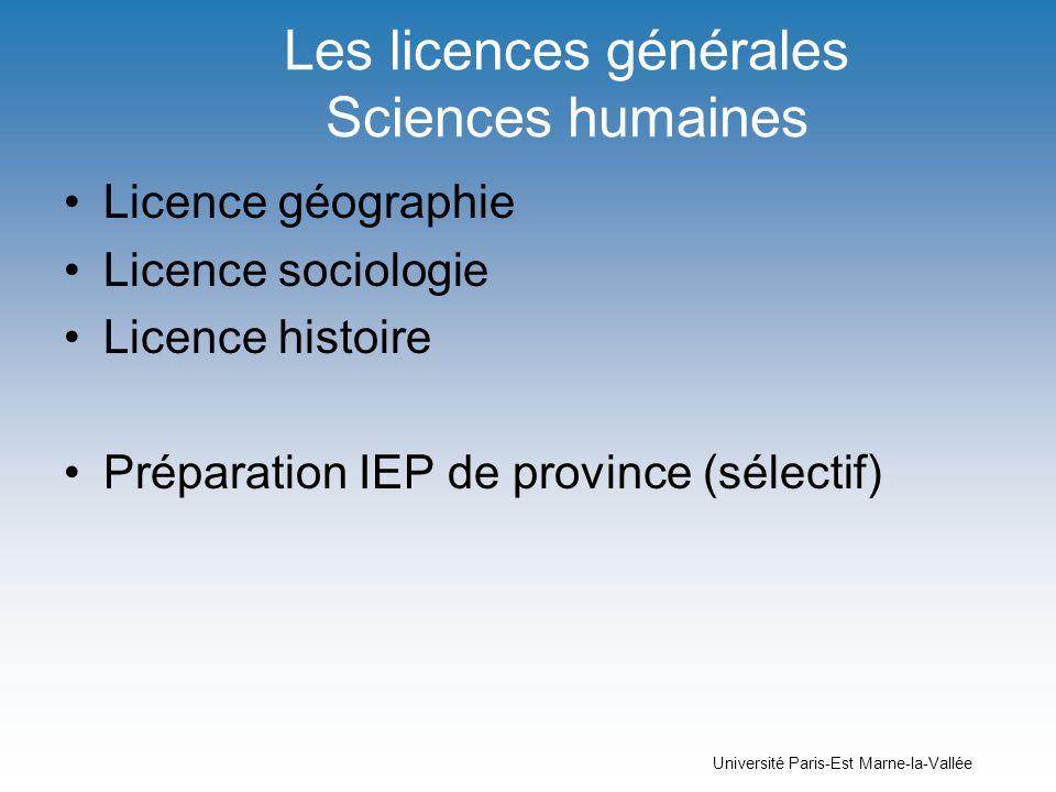 Université Paris-Est Marne-la-Vallée Les licences générales Sciences humaines Licence géographie Licence sociologie Licence histoire Préparation IEP d
