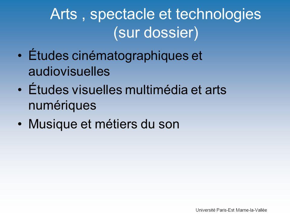 Université Paris-Est Marne-la-Vallée Arts, spectacle et technologies (sur dossier) Études cinématographiques et audiovisuelles Études visuelles multim