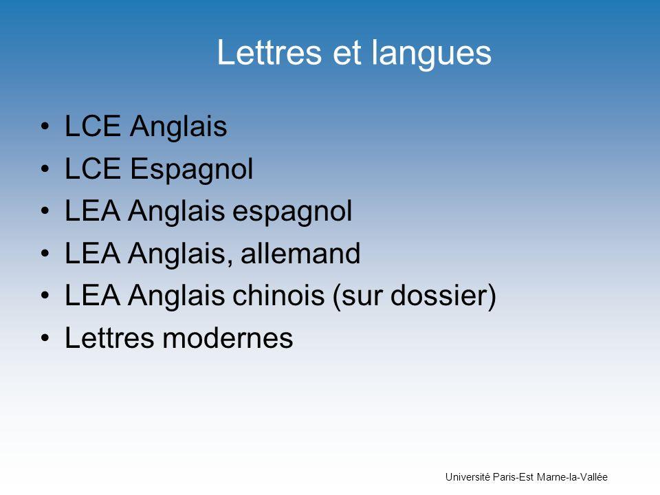 Université Paris-Est Marne-la-Vallée Lettres et langues LCE Anglais LCE Espagnol LEA Anglais espagnol LEA Anglais, allemand LEA Anglais chinois (sur d