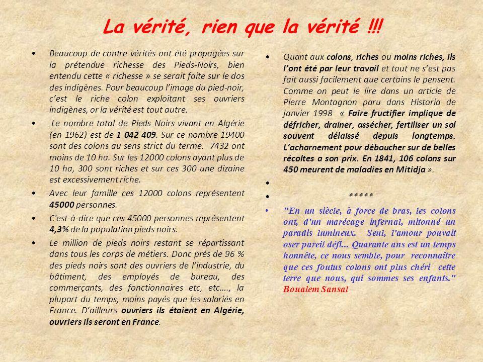 « La France na pas colonisé lAlgérie, elle la fondé… » Ferhat Abbas Président provisoire de la république Algérienne GPRA. Cest le 14 Octobre 1839 et,