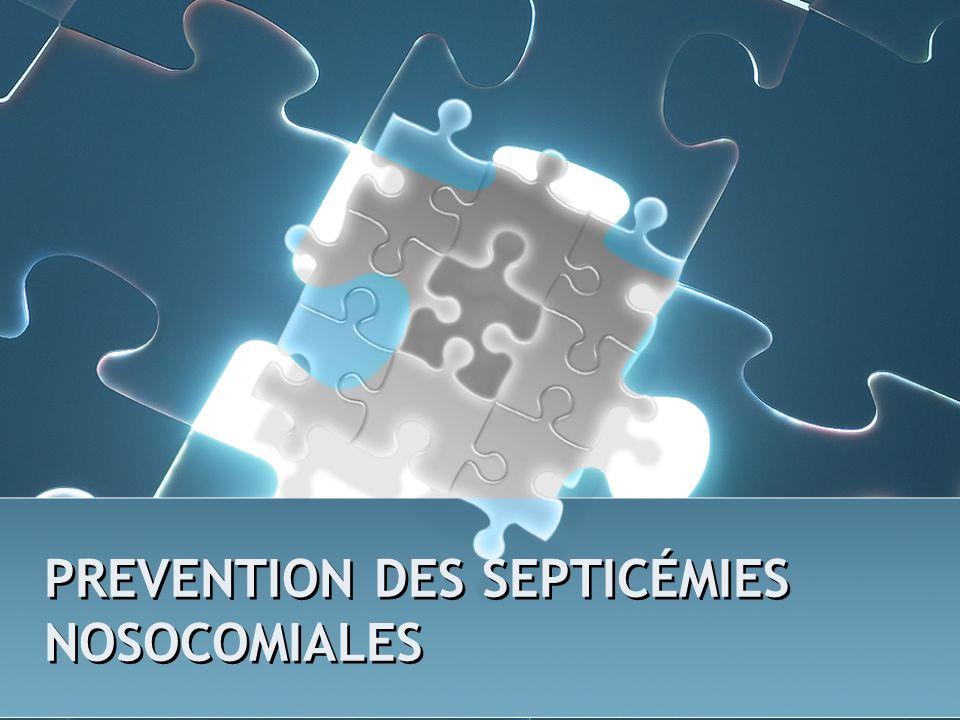 PREVENTION DES SEPTICÉMIES NOSOCOMIALES