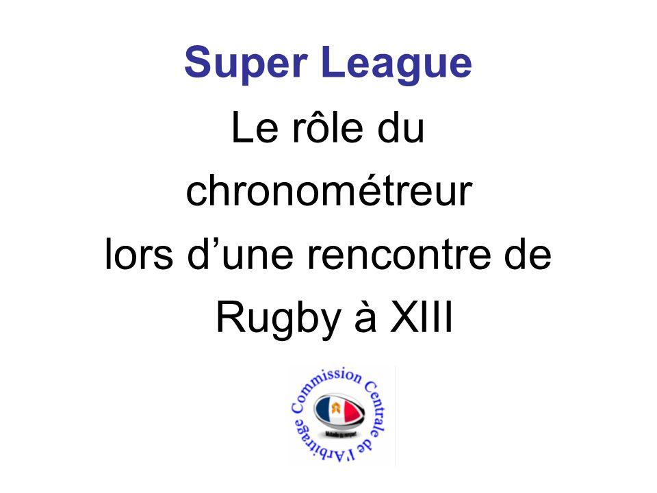 Super League Le rôle du chronométreur lors dune rencontre de Rugby à XIII