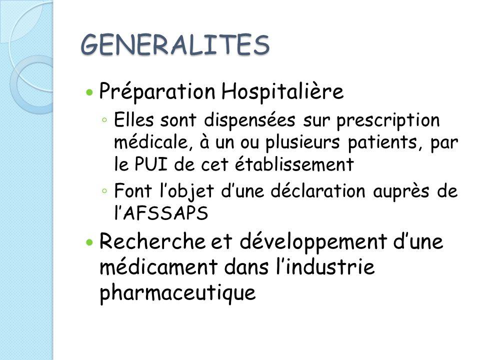 GENERALITES Préparation Hospitalière Elles sont dispensées sur prescription médicale, à un ou plusieurs patients, par le PUI de cet établissement Font