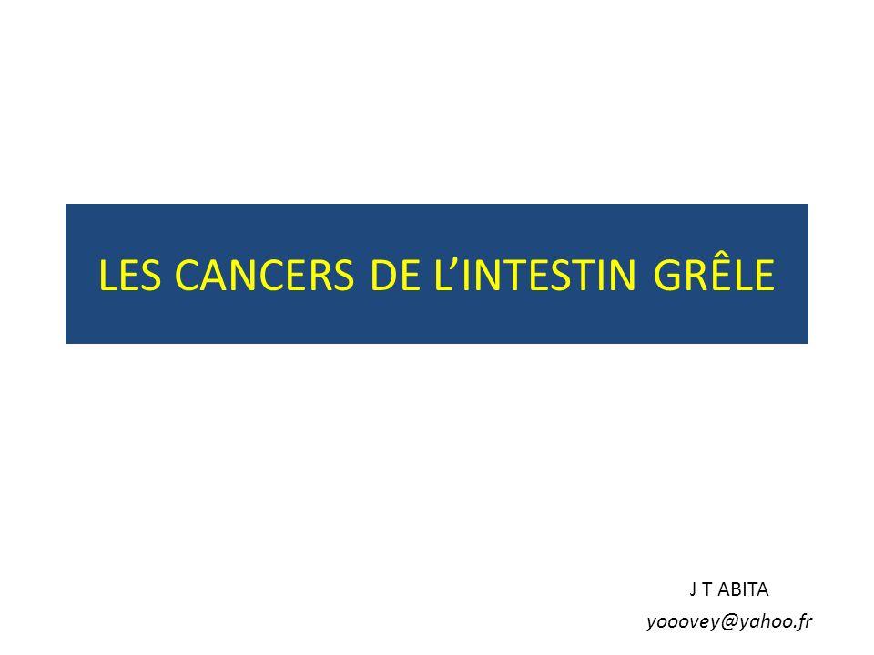 LES CANCERS DE LINTESTIN GRÊLE J T ABITA yooovey@yahoo.fr