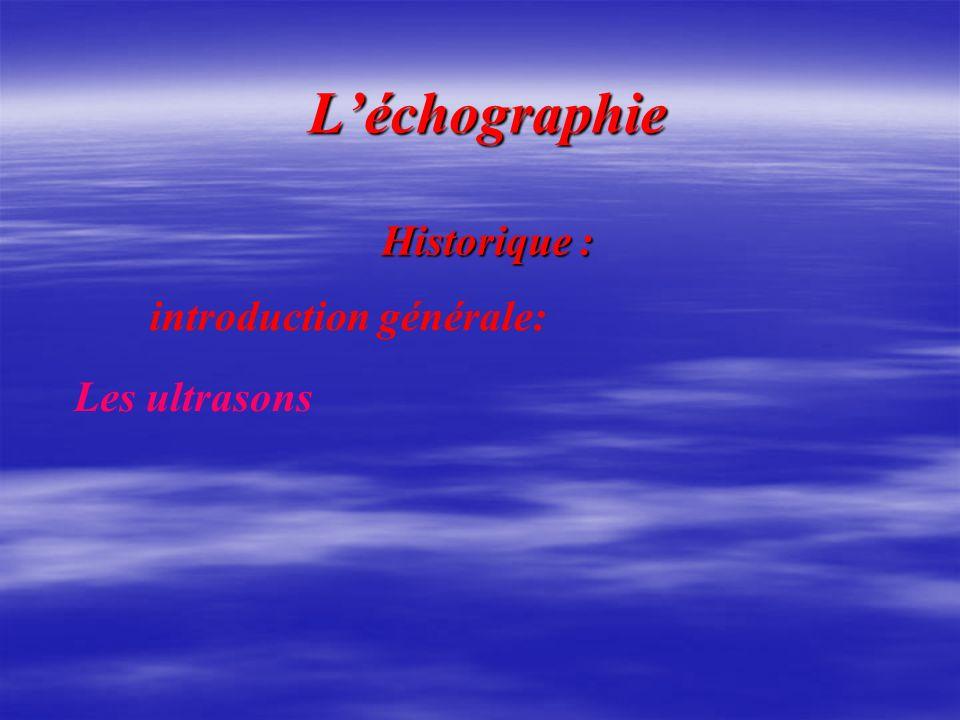 Historique : Léchographie introduction générale: Les ultrasons