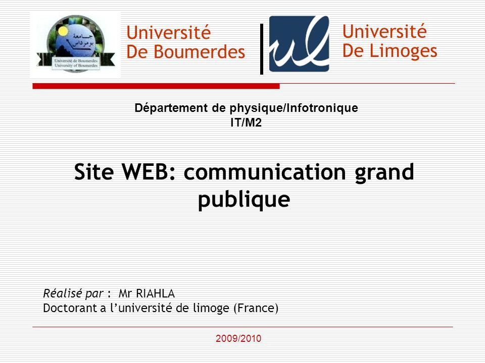 Université De Boumerdes Département de physique/Infotronique IT/M2 Site WEB: communication grand publique Réalisé par : Mr RIAHLA Doctorant a lunivers