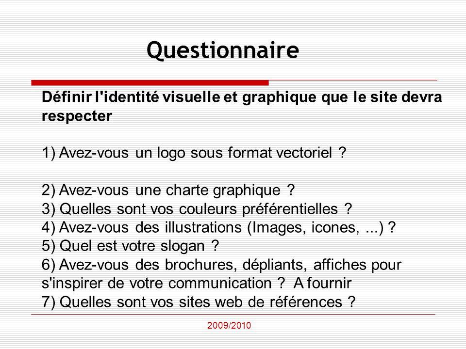 Définir l'identité visuelle et graphique que le site devra respecter 1) Avez-vous un logo sous format vectoriel ? 2) Avez-vous une charte graphique ?