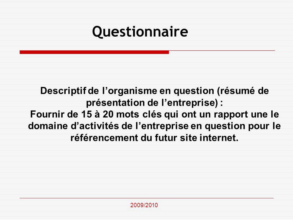 Descriptif de lorganisme en question (résumé de présentation de lentreprise) : Fournir de 15 à 20 mots clés qui ont un rapport une le domaine dactivit