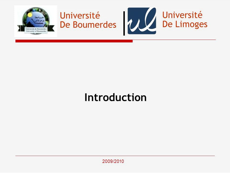 Université De Boumerdes Introduction 2009/2010 Université De Limoges