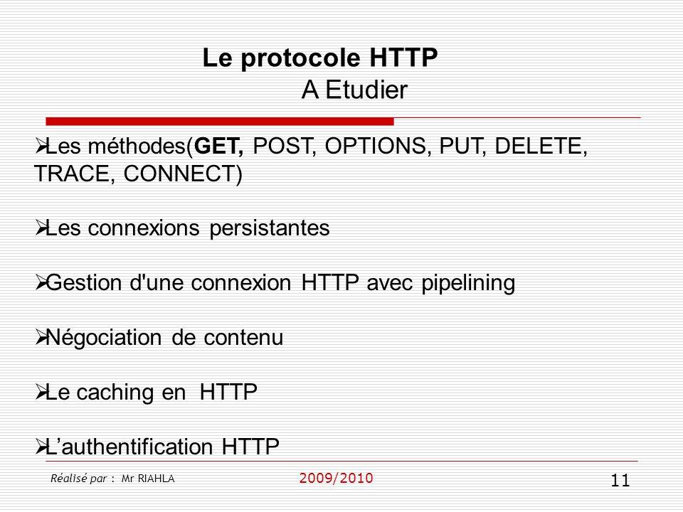 2009/2010 Les méthodes(GET, POST, OPTIONS, PUT, DELETE, TRACE, CONNECT) Les connexions persistantes Gestion d'une connexion HTTP avec pipelining Négoc
