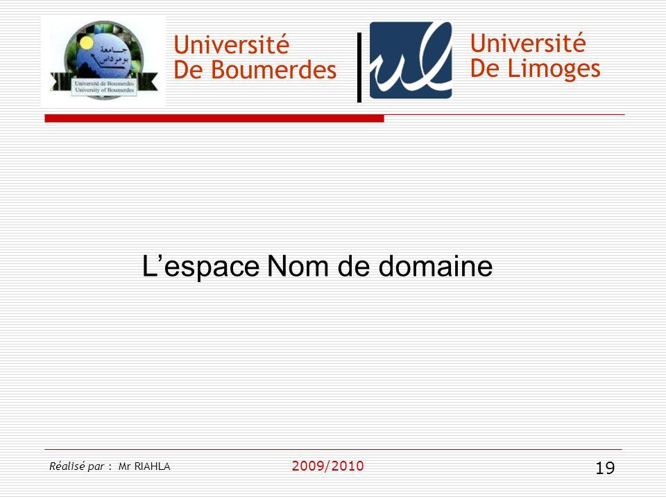 Université De Boumerdes 2009/2010 Université De Limoges Lespace Nom de domaine Réalisé par : Mr RIAHLA 19