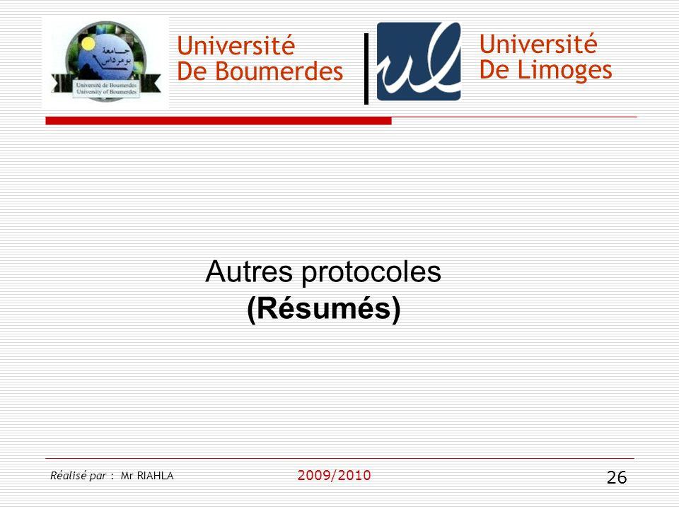 Université De Boumerdes 2009/2010 Université De Limoges Autres protocoles (Résumés) Réalisé par : Mr RIAHLA 26