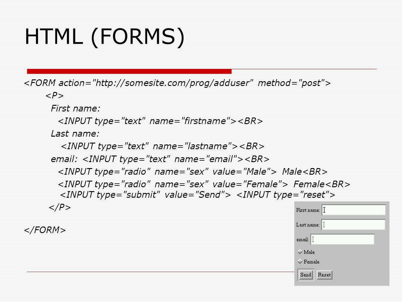 HTML (FORMS) First name: Last name: email: Male Female